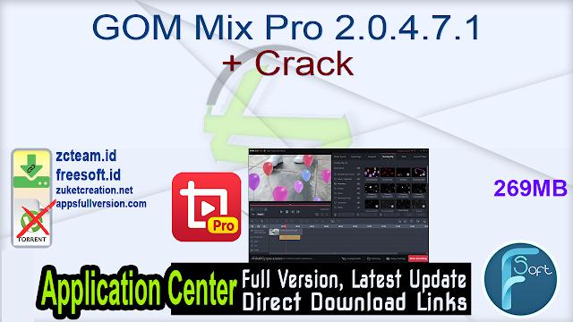 GOM Mix Pro 2.0.4.7.1 + Crack_ ZcTeam.id