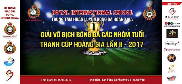 GIẢI BÓNG ĐÁ NỘI BỘ CÁC NHÓM TUỔI TRANH CUP HOÀNG GIA LẦN II - 2017