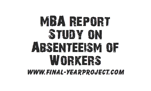 Study on Absenteeism of Workers