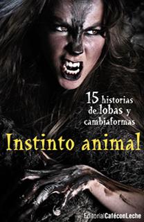 Libro Instinto animal, de la Editorial Café con Leche - Cine de Escritor