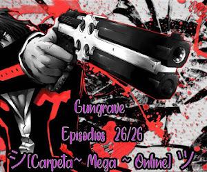 Gungrave Episodios 26/26 [Carpeta~ Mega ~ Online] ツ