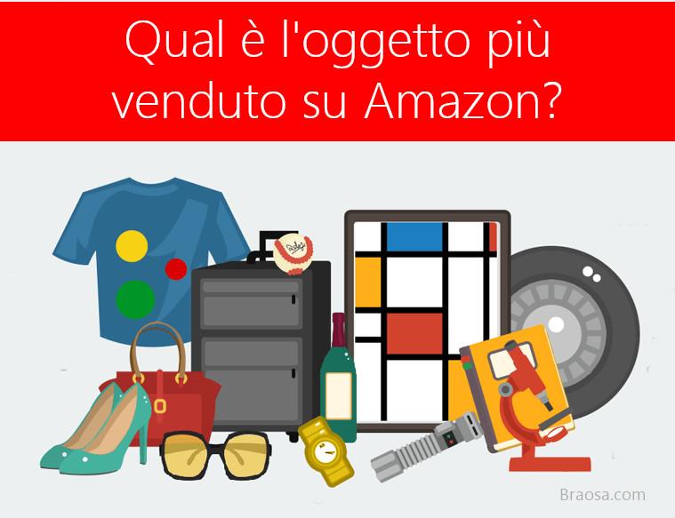Qual è l'oggetto più venduto su Amazon?