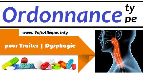 Ordonnance Type pour Traiter | Dysphagie