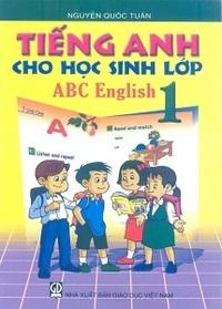 Tiếng Anh Cho Học Sinh Lớp 1 - Nguyễn Quốc Tuấn