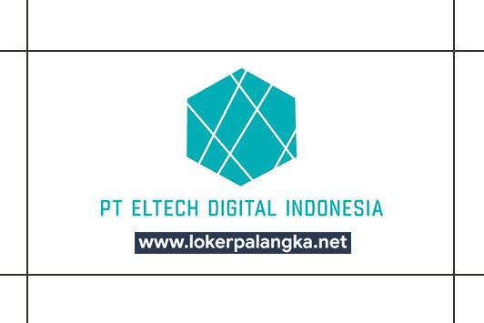 Lowongan Kerja Pt Eltech Digital Indonesia Lowongan Kerja Kalimantan Tengah