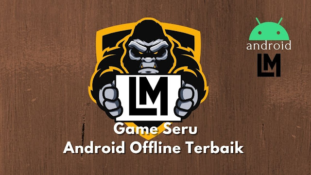 Game Android Offline Terbaik