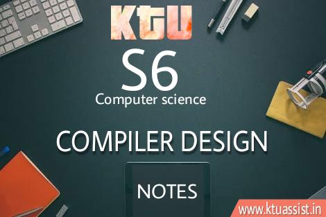 Ktu Cs304 Compiler Design Full Module Notes Ktu Assist