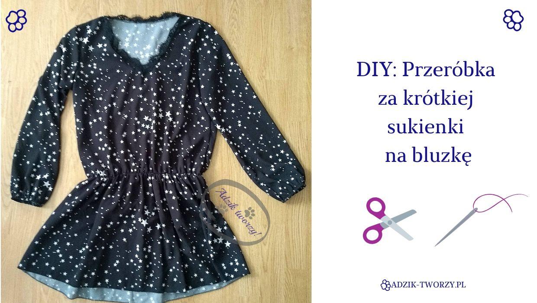 Adzik tworzy - przeróbka za krótkiej sukienki na bluzkę DIY