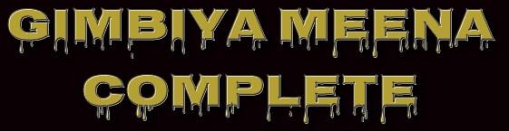 GIMBIYA MEENA COMPLETE