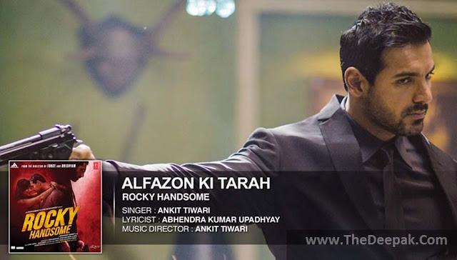 Alfazon Ki Tarah Ankit Tiwari | Rocky Handsome - John Abraham