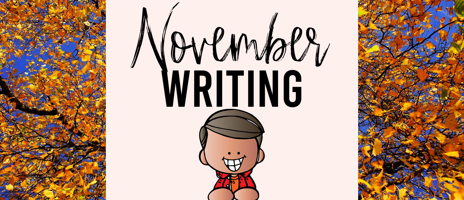 November writing prompt templates for daily journal writing or a writing center in Kindergarten First Grade Second Grade