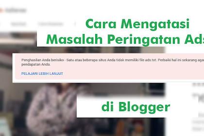 Cara Mengatasi Masalah Peringatan Ads.txt di Blogger