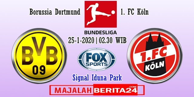 Prediksi Borussia Dortmund vs FC Koln — 25 Januari 2020