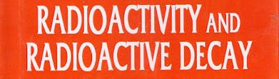 Radioactivity and Radioactive decay