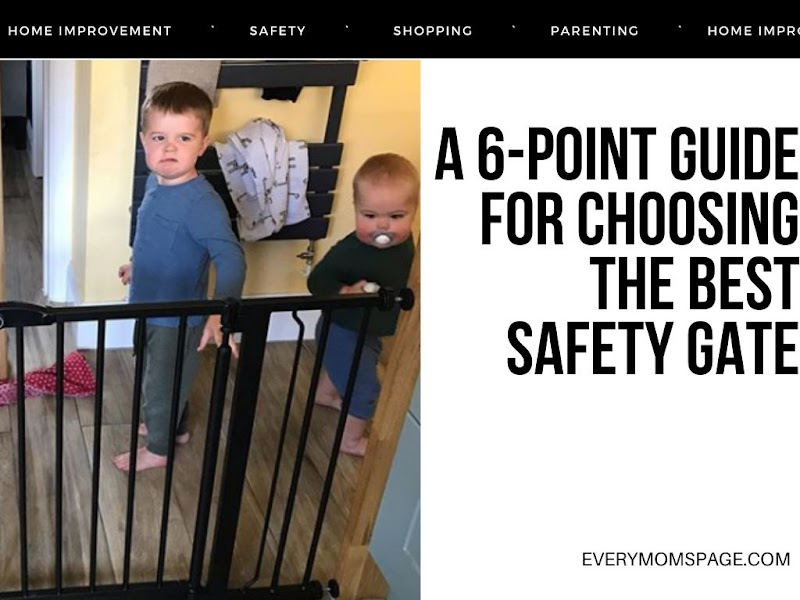 A 6-Point Guide for Choosing the Best Safety Gate