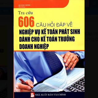 Tra Cứu 606 Câu Hỏi Đáp Về Nghiệp Vụ Kế Toán Phát Sinh Dành Cho Kế Toán Trưởng Doanh Nghiệp ebook PDF-EPUB-AWZ3-PRC-MOBI