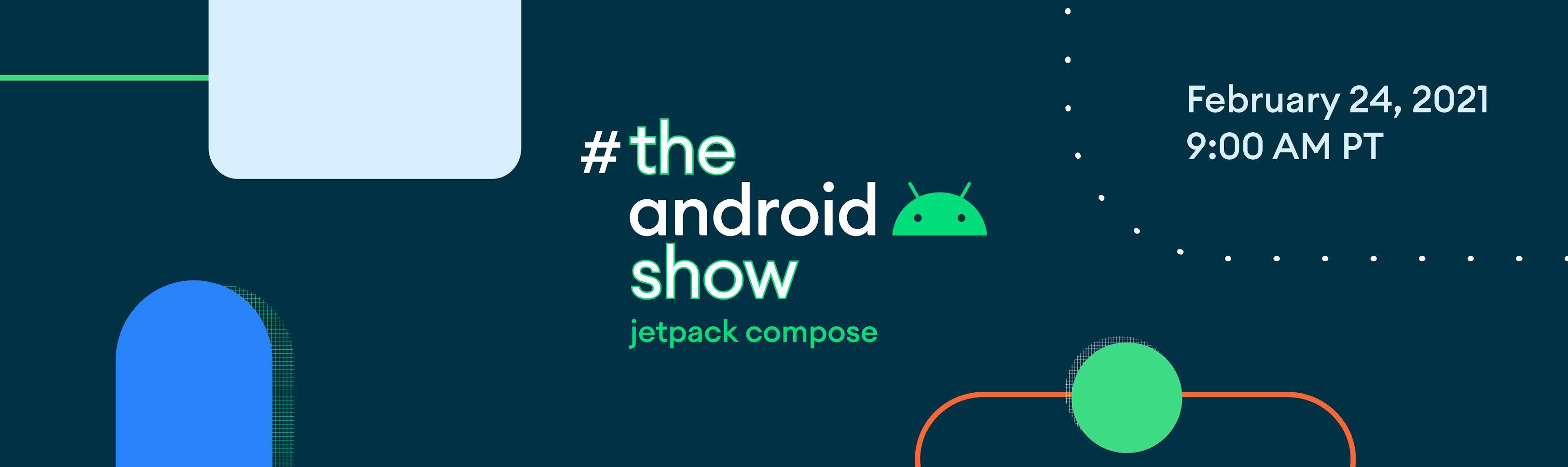 The Android Show: Jetpack Compose, 24 de fevereiro, às 9h (horário do Pacífico)