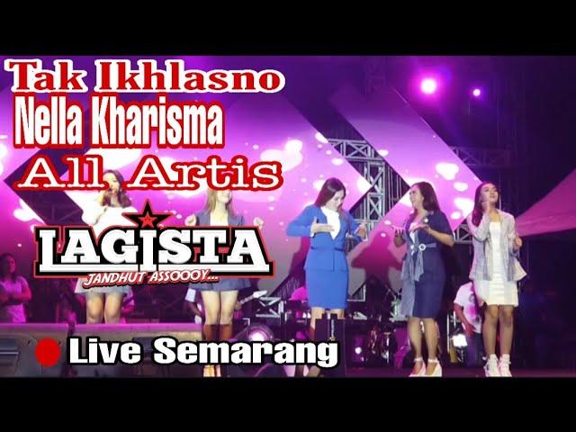 Tak Ikhlasno Nella Kharisma Om Lagista Live Semarang Koplosip