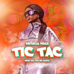 Patrícia Pires - Tic Tac (Afro House) (Prod. Teo no Beat) [Download] Download, Descarregar , Baixar mp3, Baixar músicas, Baixar mp3, Novas Músicas 2018, 2019