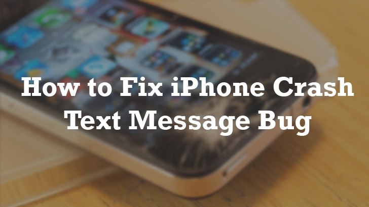How to Fix iPhone Crash Text Message Bug