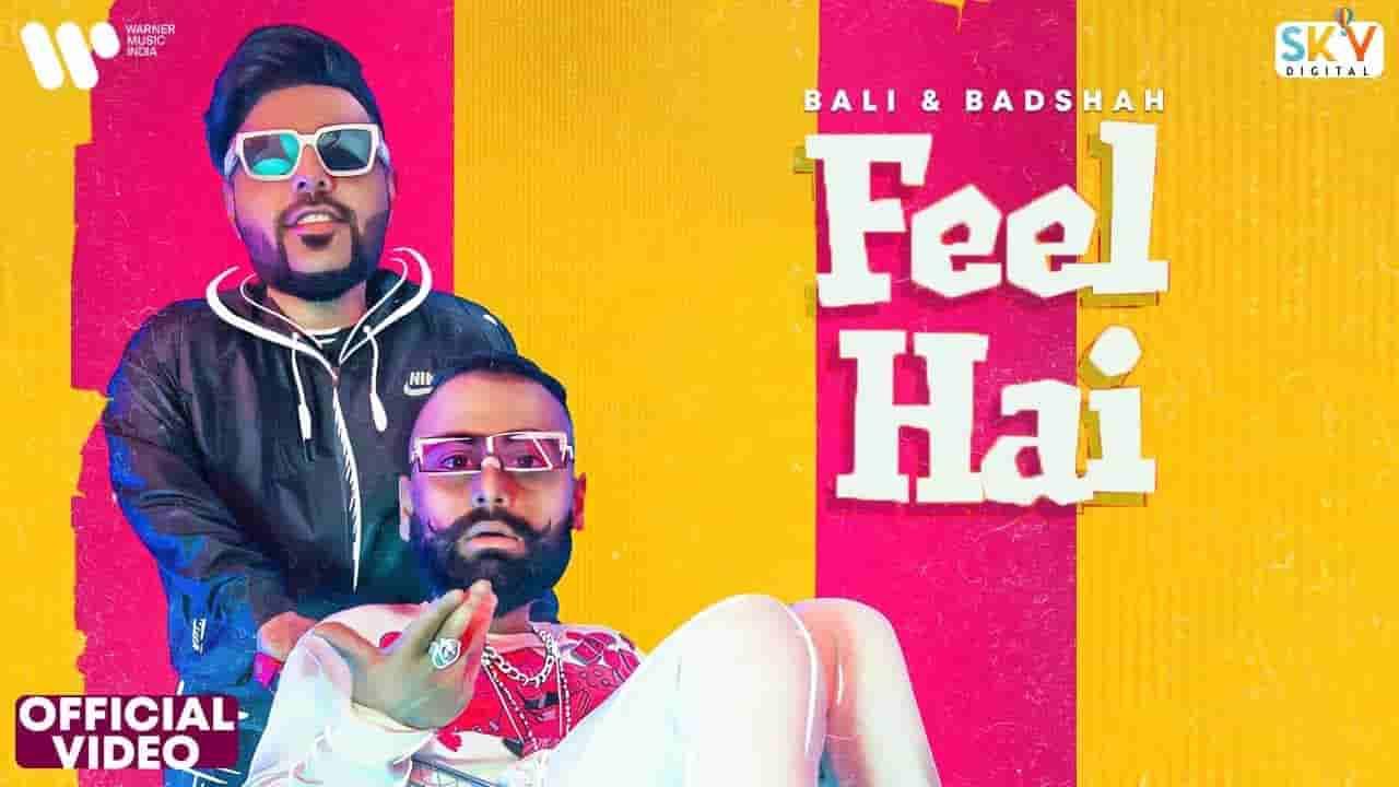 फील है Feel hai lyrics in Hindi Badshah x Bali Hindi Rap Song