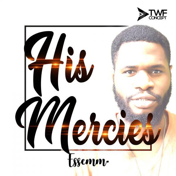 Essemm – His Mercies (Audio Download) | #BelieversCompanion
