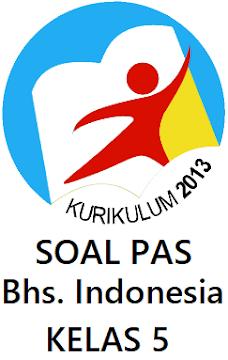 SOAL PAS BAHASA INDONESIA KELAS 5 SD/MI