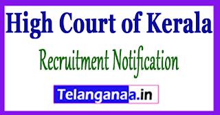 High Court of Kerala HCK Recruitment Notification 2017