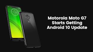 Motorola Moto G7 Starts Getting Android 10 Update