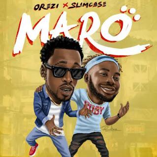 Orezi ft. Slimcase - Maro