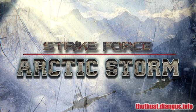 Download Game Strike Force: Arctic Storm Full Cr@ck