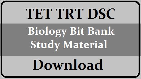 TET TRT DSC Biology Bit Bank Study Material Download