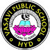 Vasavi Public School, Hyderabad, Telangana Wanted Teachers