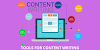 Best Tools a Content Writer Must Have
