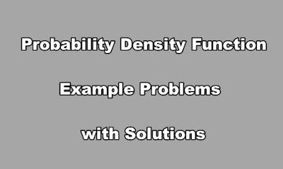 Probability Density Function Example Problems with Solutions.