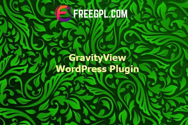 GravityView WordPress Plugin Nulled Download Free