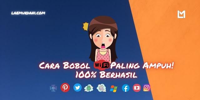 Cara Bobol WIFI Paling Ampuh 100% Berhasil