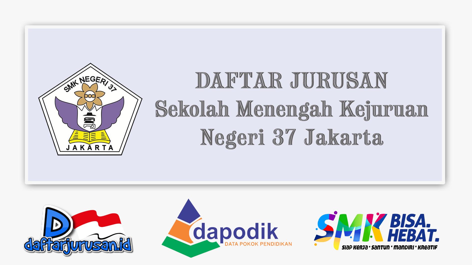 Daftar Jurusan SMK Negeri 37 Jakarta Selatan