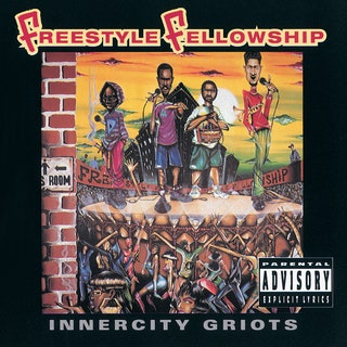 Freestyle Fellowship - Innercity Griots Music Album Reviews