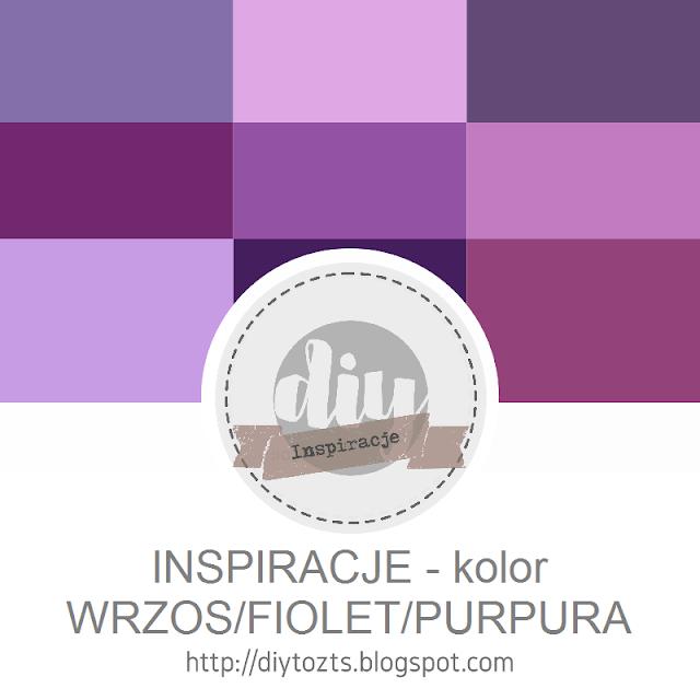 INSPIRACJE - kolor FIOLET
