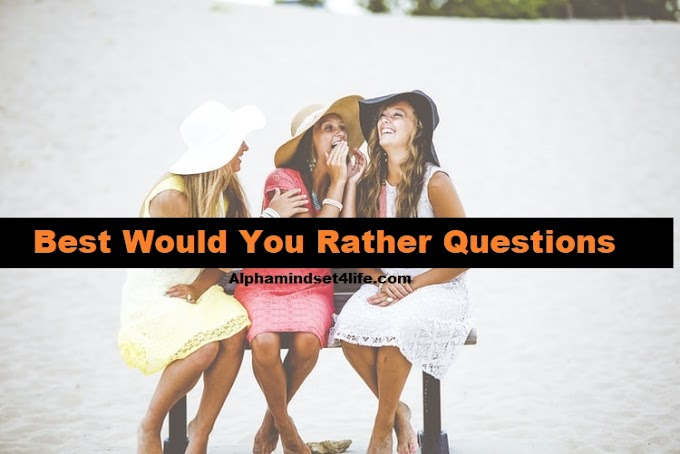 150+ Would You Rather Questions Funny, Engaging, Get to know - Alphamindset4life