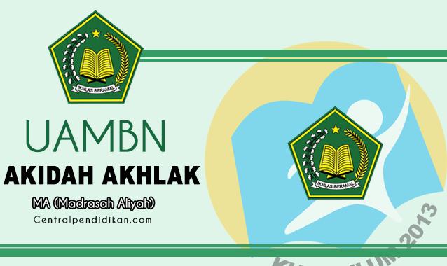Download Soal & Jawaban UAMBN Akidah Akhlak MA