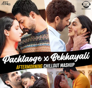 Pachtaoge x Bekhayali (Chillout Mashup) - Aftermorning