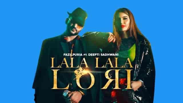 Lalla Lalla Lori Lyrics - Fazilpuria & Afsana Khan