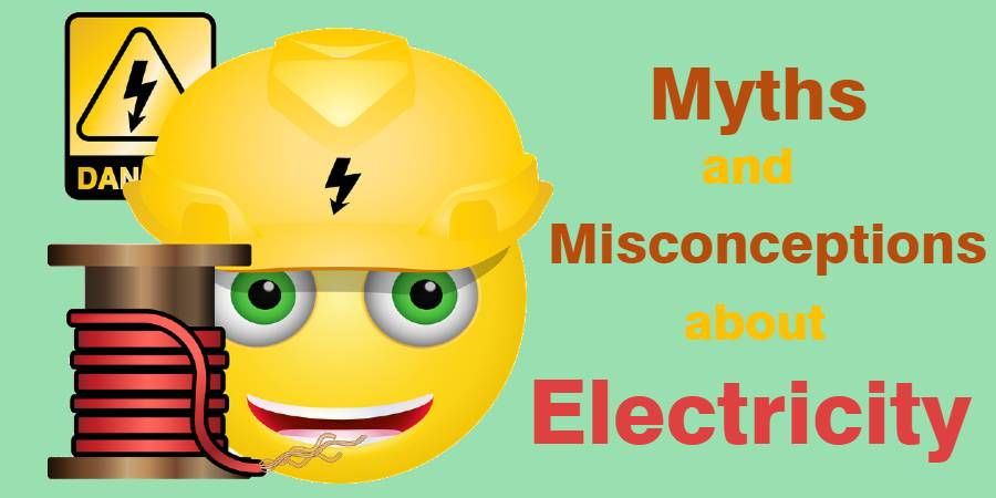 Myths and Misconceptions about Electricity: Electrical Safety Guide