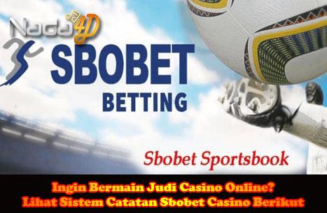 Ingin Bermain Judi Casino Online? Lihat Sistem Catatan Sbobet Casino Berikut