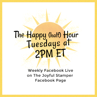 The Happy Half Hour Live Stamping Class with Nicole Steele | Tuesdays at 2 PM ET | on The Joyful Stamper Facebook Page