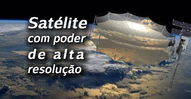 Satélite com poder de alta resolução