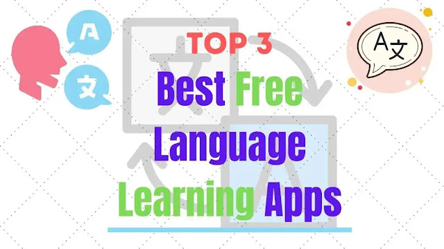 Top 3 Best Free Language Learning Apps