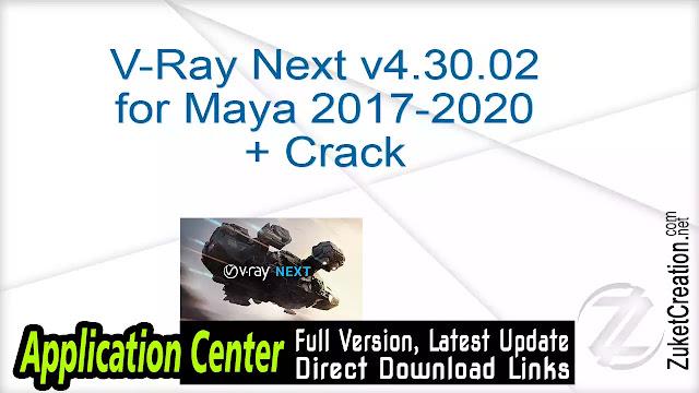 V-Ray Next v4.30.02 for Maya 2017-2020 + Crack